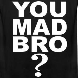 You Mad Bro? - Men's Premium Tank
