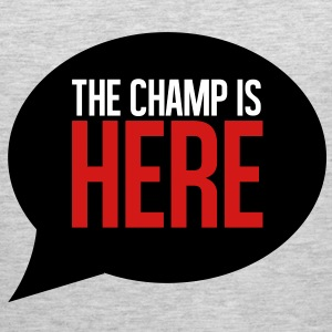 THE CHAMP IS HERE T-Shirts - Men's Premium Tank