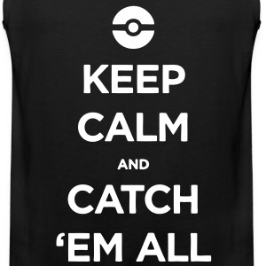 Keep Calm And Catch 'Em All T-Shirts - Men's Premium Tank