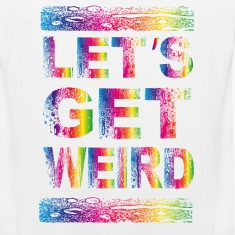 lets get weird T-Shirts