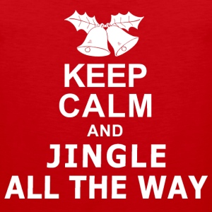 Keep Calm and Jingle All The Way T-Shirts - Men's Premium Tank