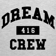 Design ~ Dream Crew 416 T-Shirts