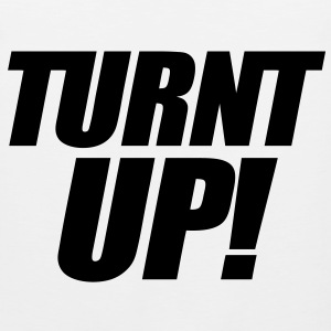 Turnt Up T-Shirts - stayflyclothing.com - Men's Premium Tank