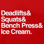 Design ~ Men's Tank - Deadlifts & Squats & Bench Press & Ice Cream