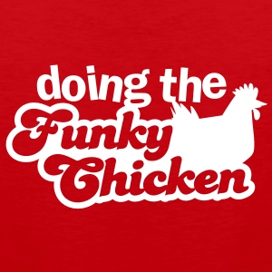 doing the FUNKY CHICKEN T-Shirts - Men's Premium Tank