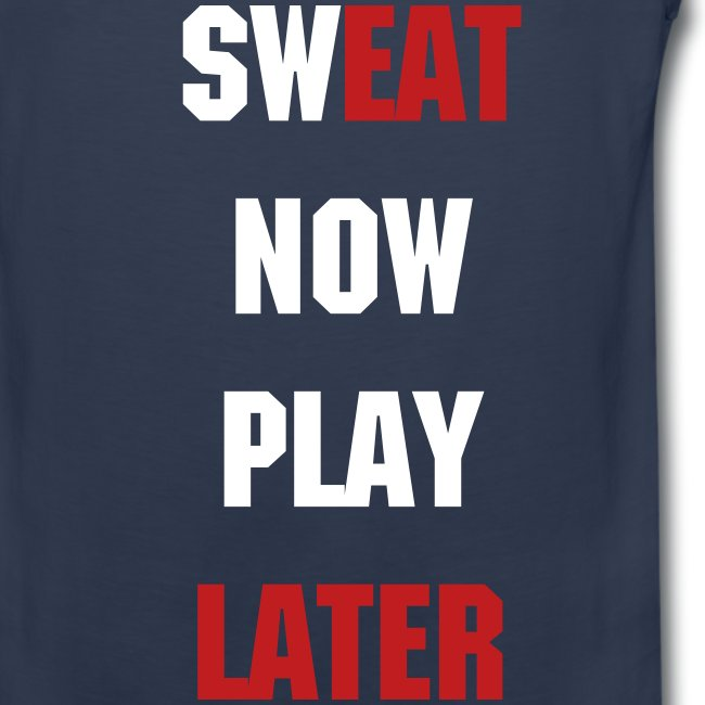 Sweat Now Play Later Tank Top