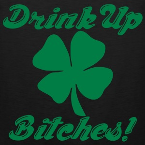 Drink Up Bitches! T-Shirts - Men's Premium Tank