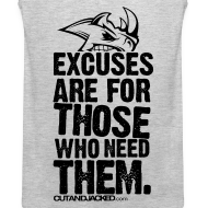 Design ~ Excuses are for those | Mens Tank