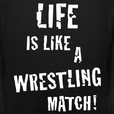 Life is like a wrestling match! Men's Tank Top