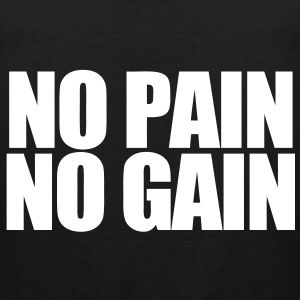 No Pain No Gain Tank Tops - Men's Premium Tank