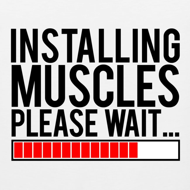 Installing muscles please wait | Mens tank
