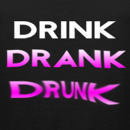 Design ~ Drink Drank Drunk Tank Top