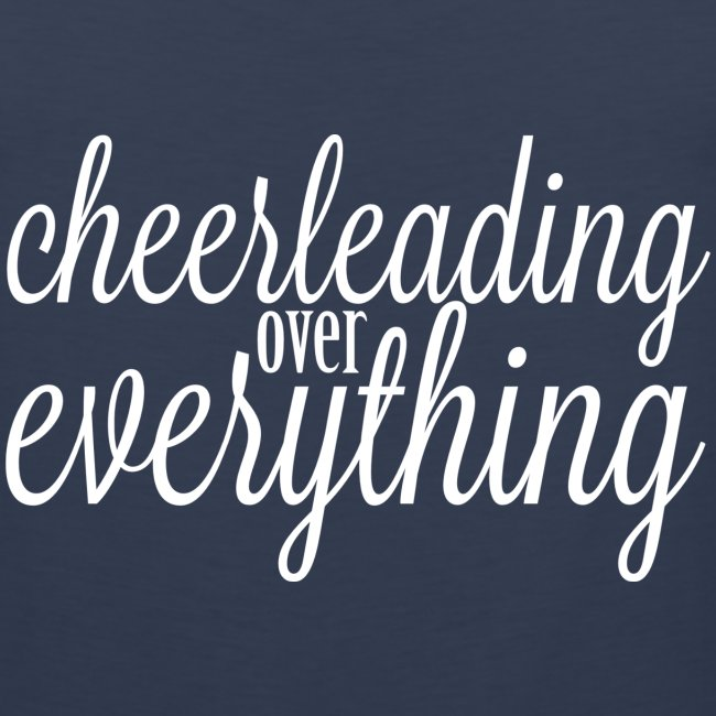 Cheerleading Over Everything tank top