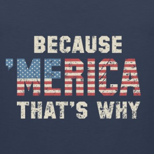 Because 'Merica - Men's Premium Tank