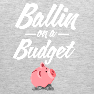 Design ~ Ballin Ona Budget Tank Top