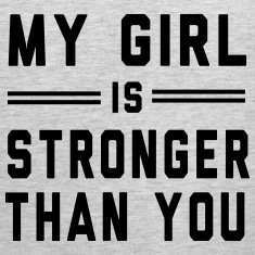 My Girl is Stronger than You Tank Tops