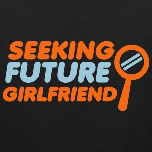 seeking future girlfriend Men - Men's Premium Tank