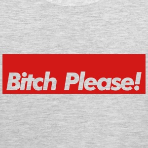 Bitch Please! Tank Tops - Men's Premium Tank