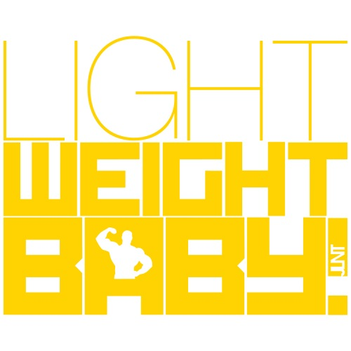 Light Weight Baby !