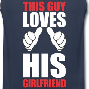 This Guy LOVES His Girldfriend Tank Tops - Men's Premium Tank