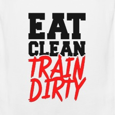Eat Clean, TRAIN DIRTY! Tank Tops
