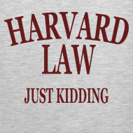 Design ~ Harvard Law Just Kidding Tanktop