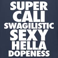 Design ~ SUPER CALI SWAGILISTIC SEXY HELLA DOPENESS Tank Tops