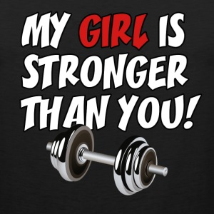My Girl Is Stronger Than You - Men's Premium Tank
