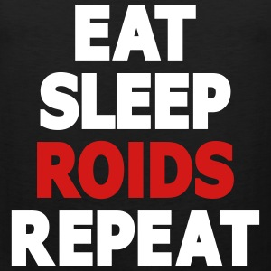 Eat, Sleep, Roids, Repeat Text (2 Color) Tank Tops - Men's Premium Tank