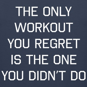 Only Workout Regret is the One Didn't Do Tank Tops - Men's Premium Tank