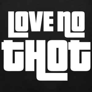 Love No Thot Tank Tops - Men's Premium Tank