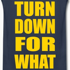 Turn Down For What Design Tank Tops