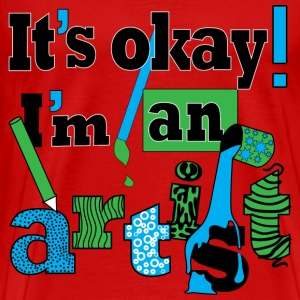 It's okay, i'm an artist. - Men's Premium T-Shirt