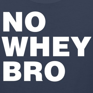 No Whey Bro Tank Tops - Men's Premium Tank