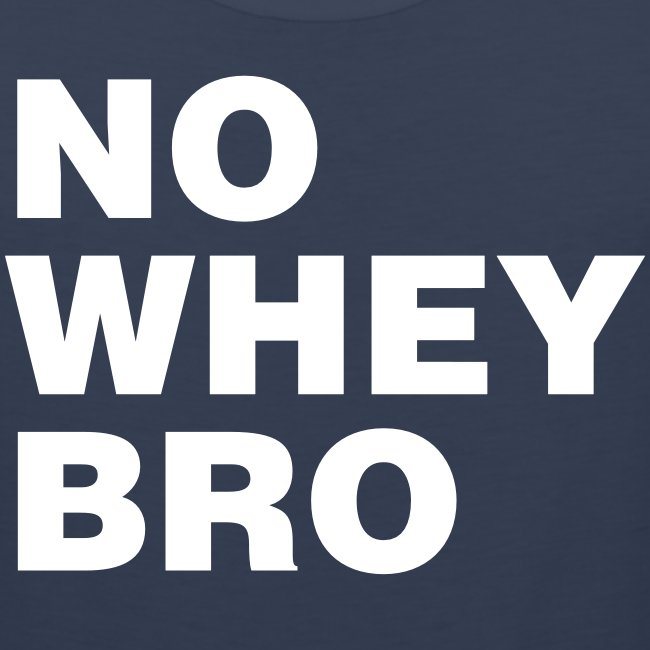 No Whey Bro Shirt