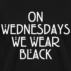 On wednesdays we wear black T-Shirts - Men's Premium T-Shirt