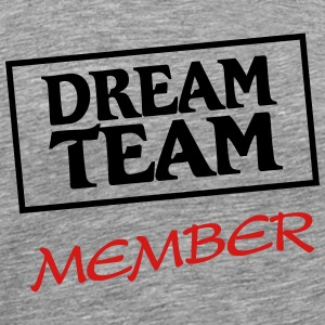 Dream Team Member T-Shirts - Men's Premium T-Shirt