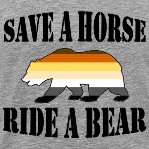 Gay Bear Pride Save A horse ride a bear - Men's Premium T-Shirt