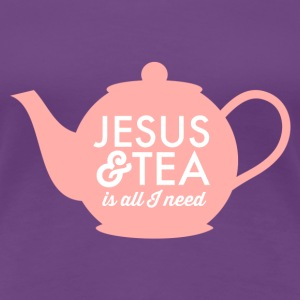 All I Need Is Jesus and Tea Women's Classic Fit T- - Women's Premium T-Shirt