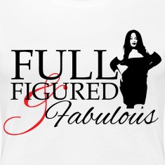 Full Figured & Fabulous Women's T-Shirts