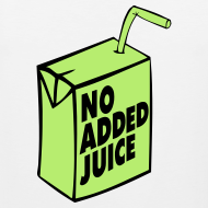 Design ~ NO ADDED JUICE (Green Design) - Tank