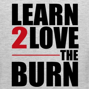 Learn To Love The Burn Tank Tops - Men's Premium Tank