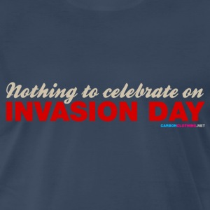 Australia Nothing To Celebrate On Invasion Day - Men's Premium T-Shirt