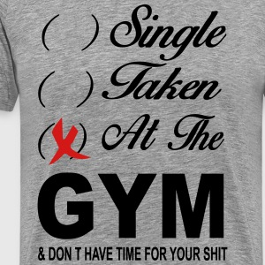 Single Taken At The Gym T-Shirts - Men's Premium T-Shirt