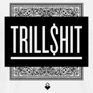 Design ~ TRILL SHIT - Men's T-Shirt