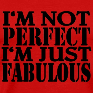 I'm not perfect, I'm just fabulous T-Shirts - Men's Premium T-Shirt