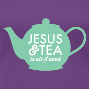 All I Need Is Tea and Jesus Women's T-Shirt - Women's Premium T-Shirt