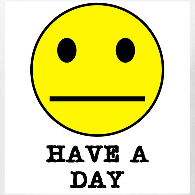 Have A Day!