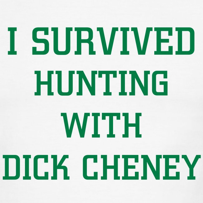 Ringer T: I Survived Hunting With Dick Cheney