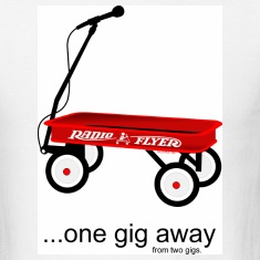 White Radio Flyer Wagon - One Gig Away... Men